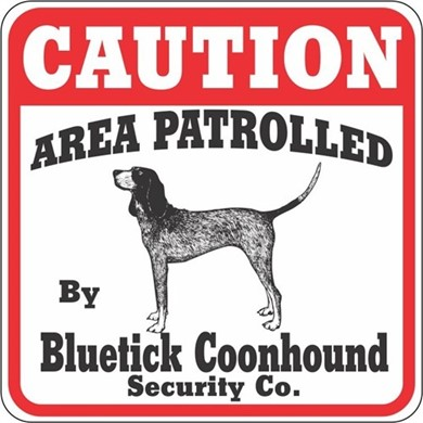 Bluetick Coonhound Caution Sign, the Perfect Dog Warning Sign