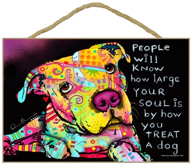 People will know how large your soul is dog sign